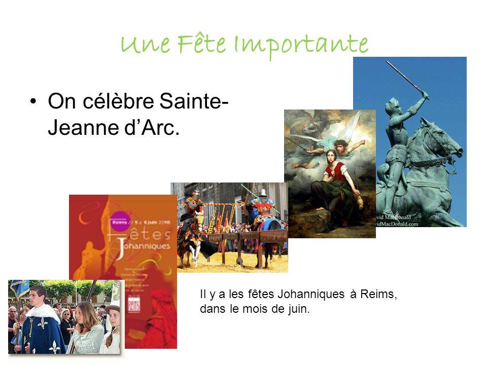 Une Fête Importante On célèbre Sainte- Jeanne dArc.