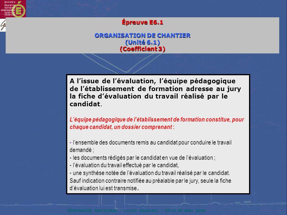 SÉMINAIRE NATIONAL – LYCÉE RASPAIL – 29 et 30 MAI 2006 A lissue de lévaluation, léquipe pédagogique de létablissement de formation adresse au jury la