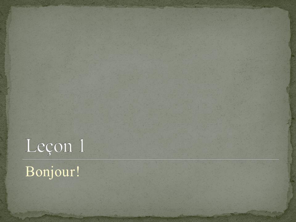 Bonjour (bohnshoor) = Hello (formal) Comment tappelles-tu.