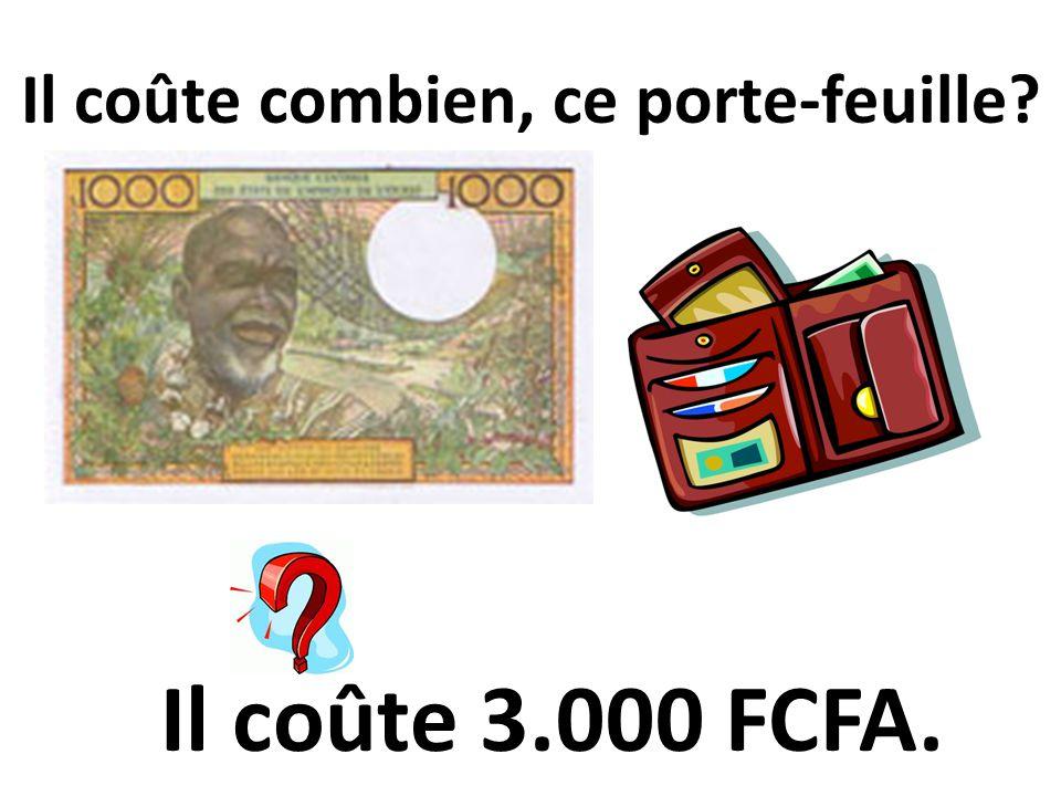 Il coûte combien, ce porte-feuille? Il coûte 3.000 FCFA.