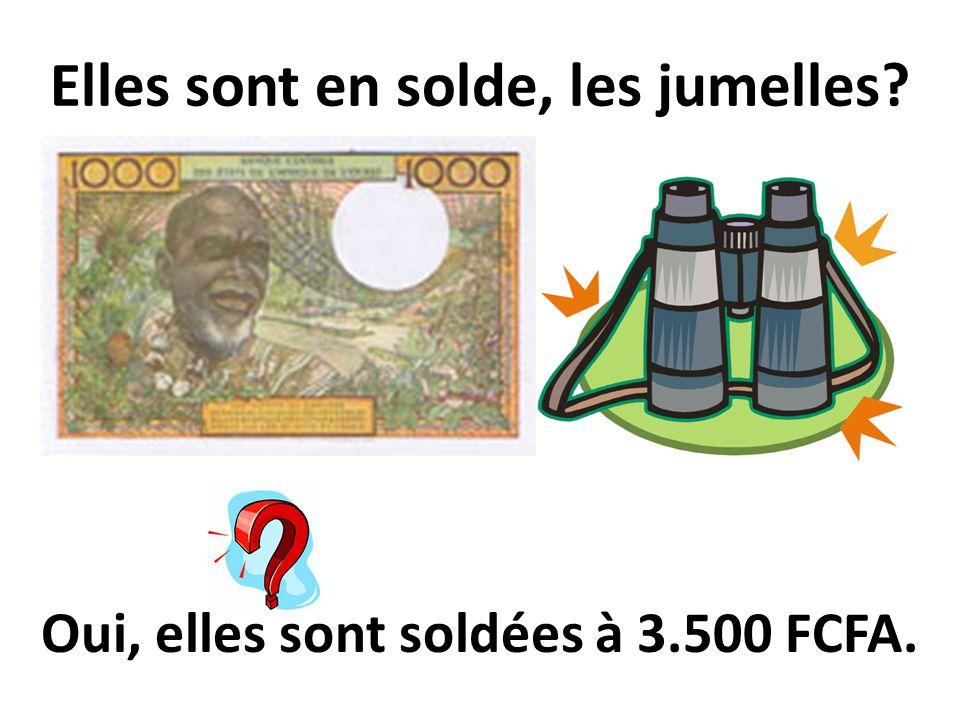 Elles sont en solde, les jumelles? Oui, elles sont soldées à 3.500 FCFA.
