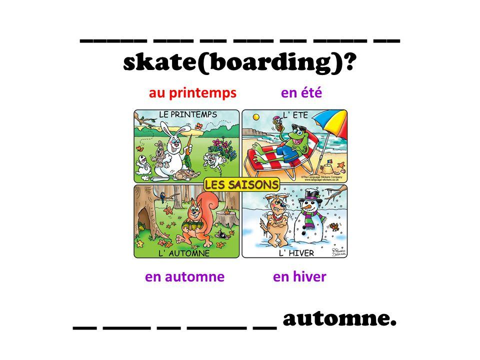 _____ ___ __ ___ __ ____ __ skate(boarding).
