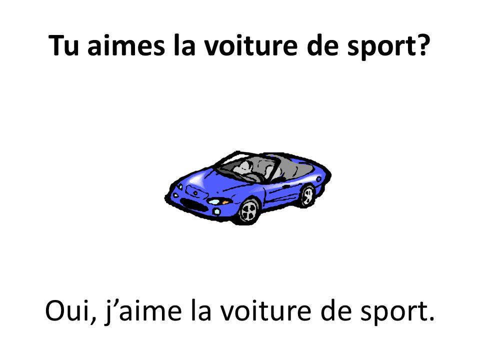 Tu aimes la voiture de sport? Oui, jaime la voiture de sport.