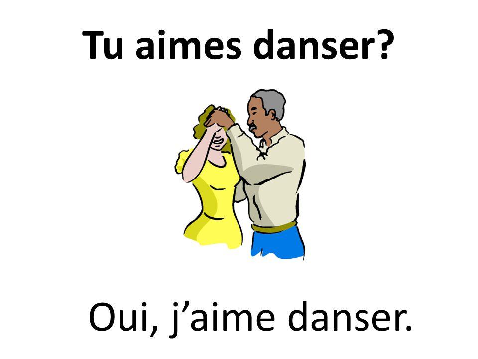 Tu aimes danser? Oui, jaime danser.