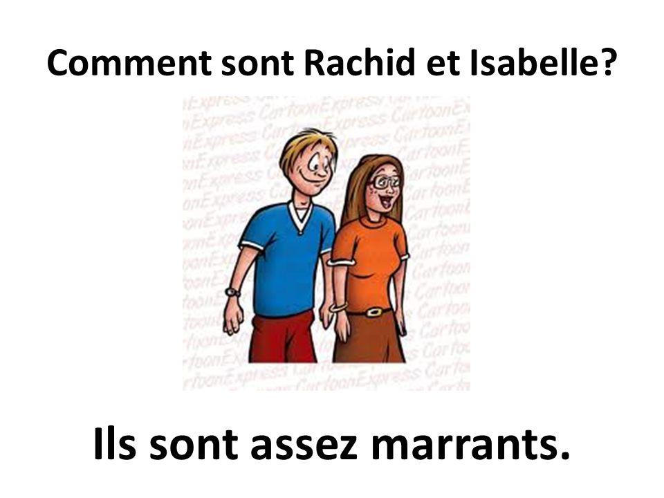 Comment sont Rachid et Isabelle? Ils sont assez marrants.