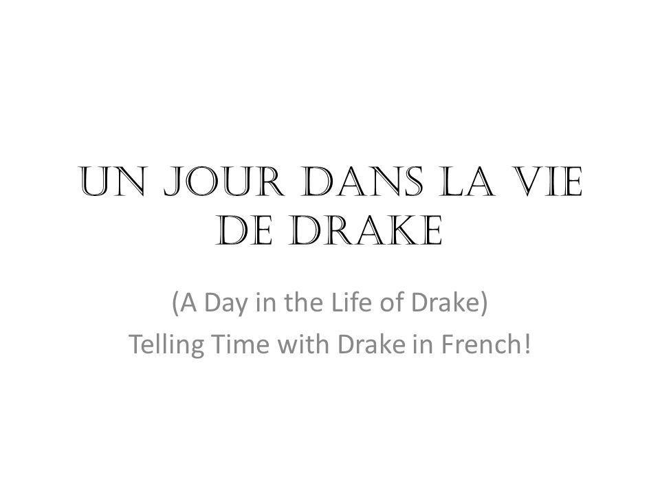 Un jour dans la vie de Drake (A Day in the Life of Drake) Telling Time with Drake in French!