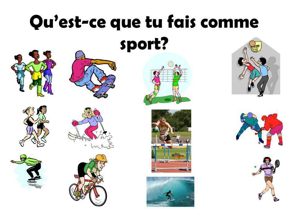 Quest-ce que tu ____ comme sport? Je joue __ ______.Je fais __ laérobic.