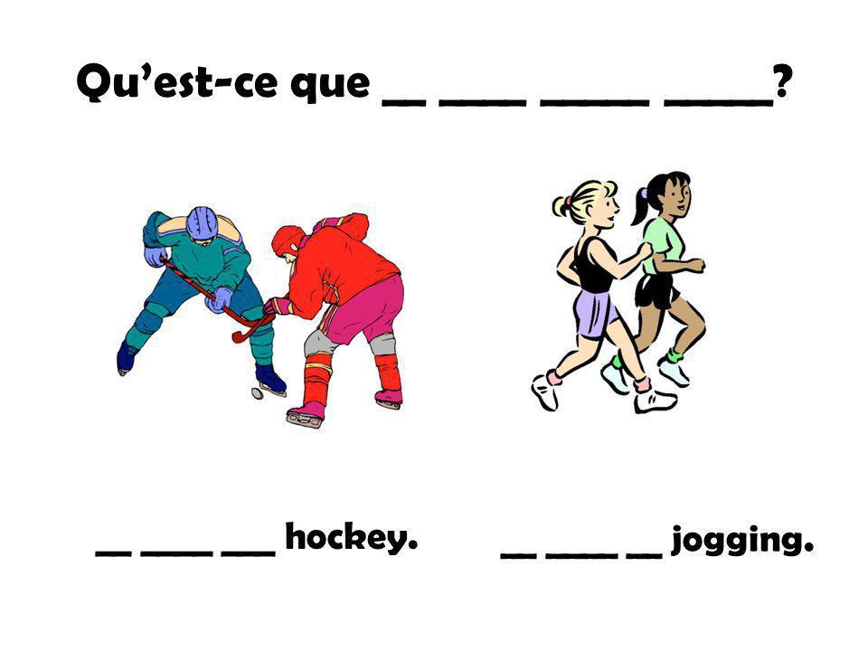 __ ___ __ ___ tu fais comme sport? Je __ ____ __ de sport.