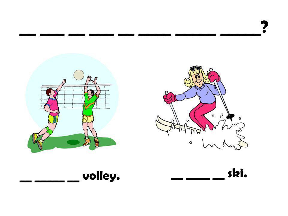__ ___ __ ___ __ ____ _____ _____? Je __ ____ ___ __ sport.