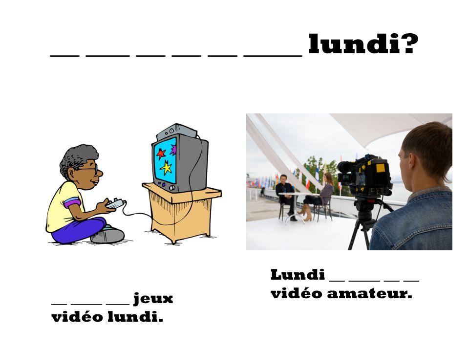 __ ___ __ __ __ ____ lundi? __ ____ ___ jeux vidéo lundi. Lundi __ ____ __ __ vidéo amateur.