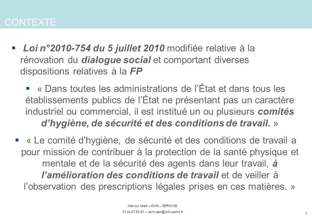 8 Makour Abed – IGHS – SERHYSE 01.44.07.80.51 – rachysec@univ-paris1.fr CONTEXTE Loi n°2010-754 du 5 juillet 2010 modifiée relative à la rénovation du