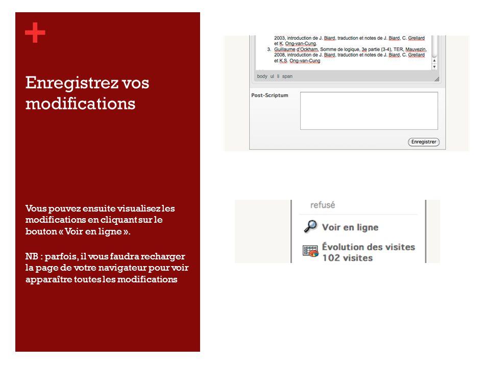 + Enregistrez vos modifications Vous pouvez ensuite visualisez les modifications en cliquant sur le bouton « Voir en ligne ».