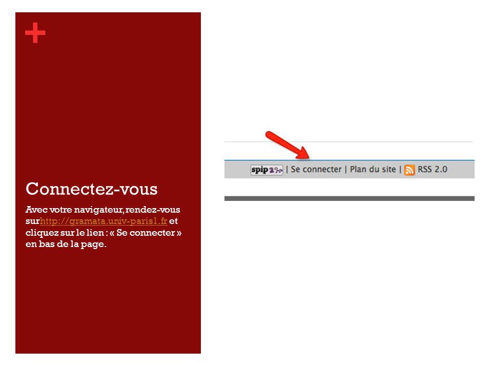 + Connectez-vous Avec votre navigateur, rendez-vous surhttp://gramata.univ-paris1.fr et cliquez sur le lien : « Se connecter » en bas de la page.http://gramata.univ-paris1.fr