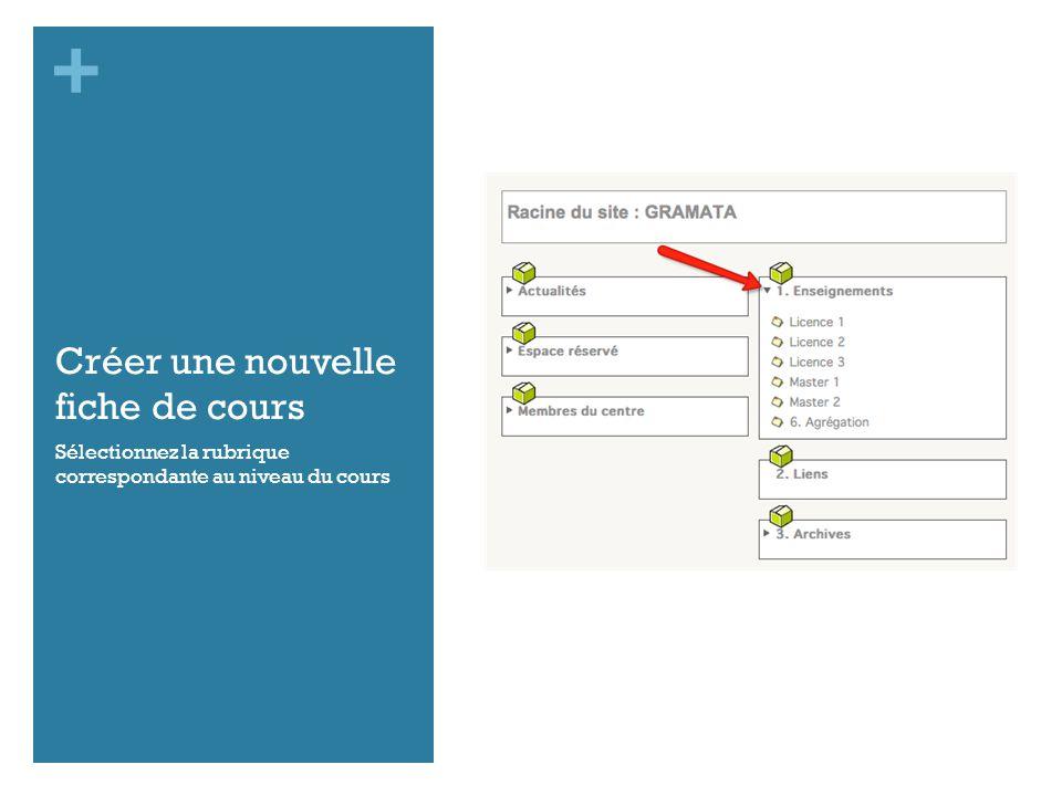 + Créer une nouvelle fiche de cours Sélectionnez la rubrique correspondante au niveau du cours