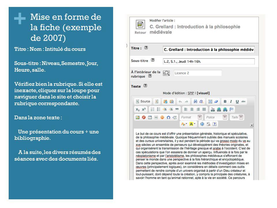 + Mise en forme de la fiche (exemple de 2007) Titre : Nom : Intitulé du cours Sous-titre : Niveau, Semestre, Jour, Heure, salle.