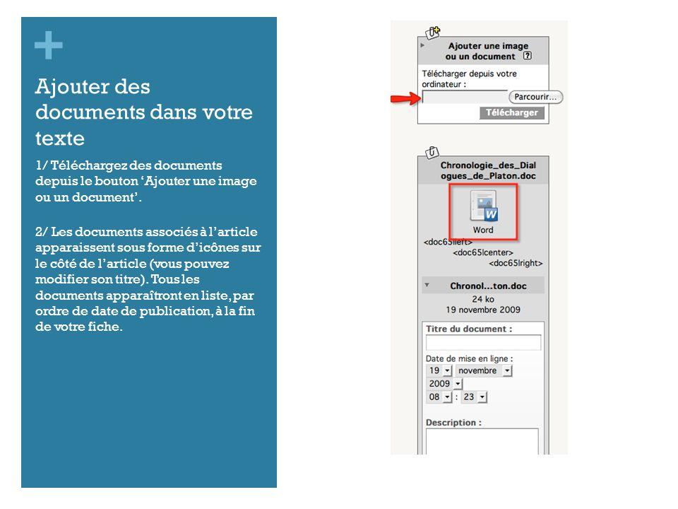 + Ajouter des documents dans votre texte 1/ Téléchargez des documents depuis le bouton Ajouter une image ou un document.