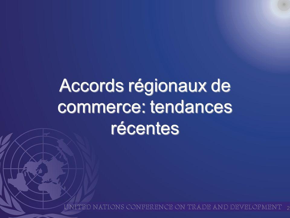 2 Accords régionaux de commerce: tendances récentes