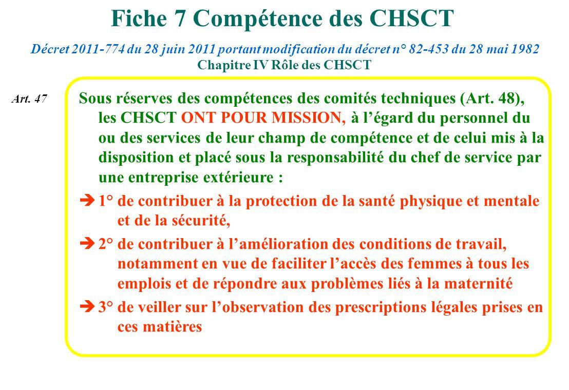Sous réserves des compétences des comités techniques (Art. 48), les CHSCT ONT POUR MISSION, à légard du personnel du ou des services de leur champ de