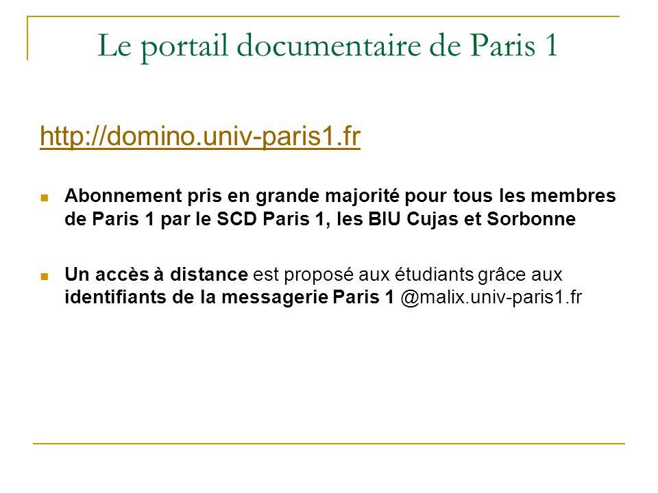 Le portail documentaire de Paris 1 http://domino.univ-paris1.fr Abonnement pris en grande majorité pour tous les membres de Paris 1 par le SCD Paris 1