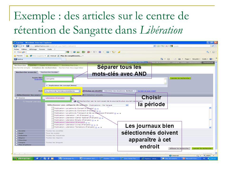 Exemple : des articles sur le centre de rétention de Sangatte dans Libération Séparer tous les mots-clés avec AND Choisir la période Les journaux bien