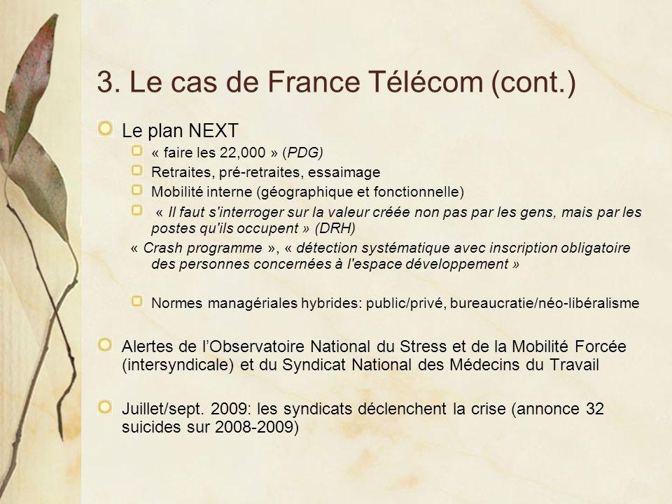 3. Le cas de France Télécom (cont.) Le plan NEXT « faire les 22,000 » (PDG) Retraites, pré-retraites, essaimage Mobilité interne (géographique et fonc
