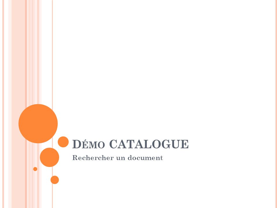 D ÉMO CATALOGUE Rechercher un document