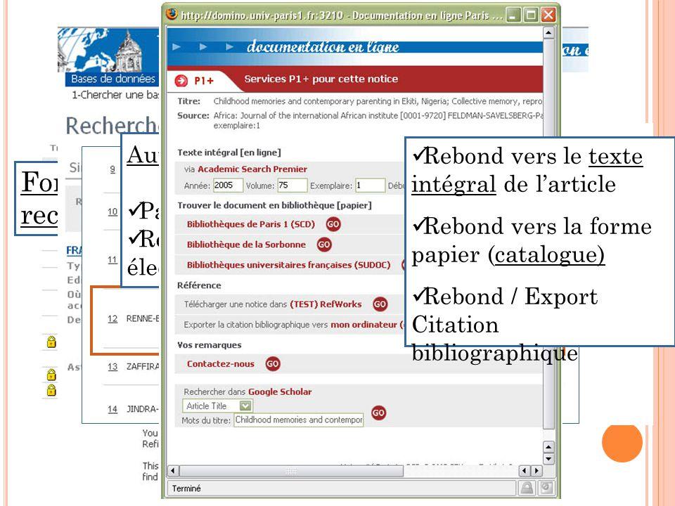 Fonctions de moteur de recherche Autres services : Passerelle entre les bases Rebond entre les formes électronique et papier Rebond vers le texte inté