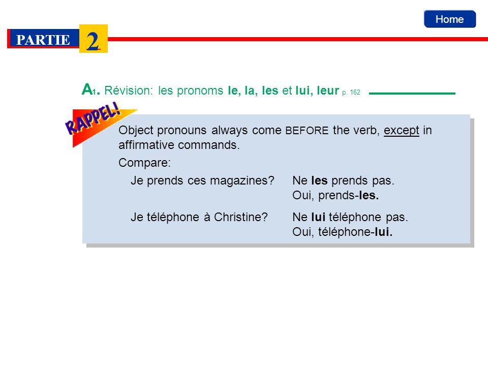 Home PARTIE 2 B.Lordre des pronoms p. 164 Sometimes a sentence may contain two object pronouns.