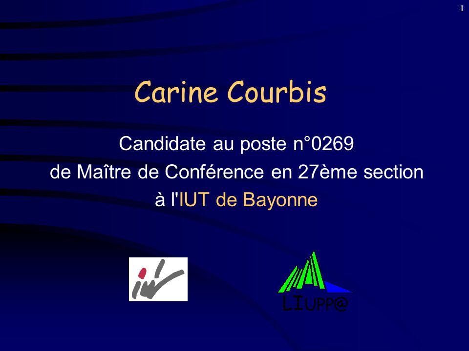 1 Carine Courbis Candidate au poste n°0269 de Maître de Conférence en 27ème section à l IUT de Bayonne