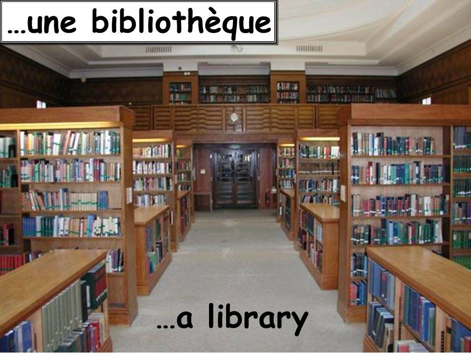 …a library …une bibliothèque