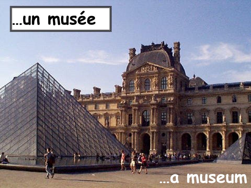 …a museum …un musée