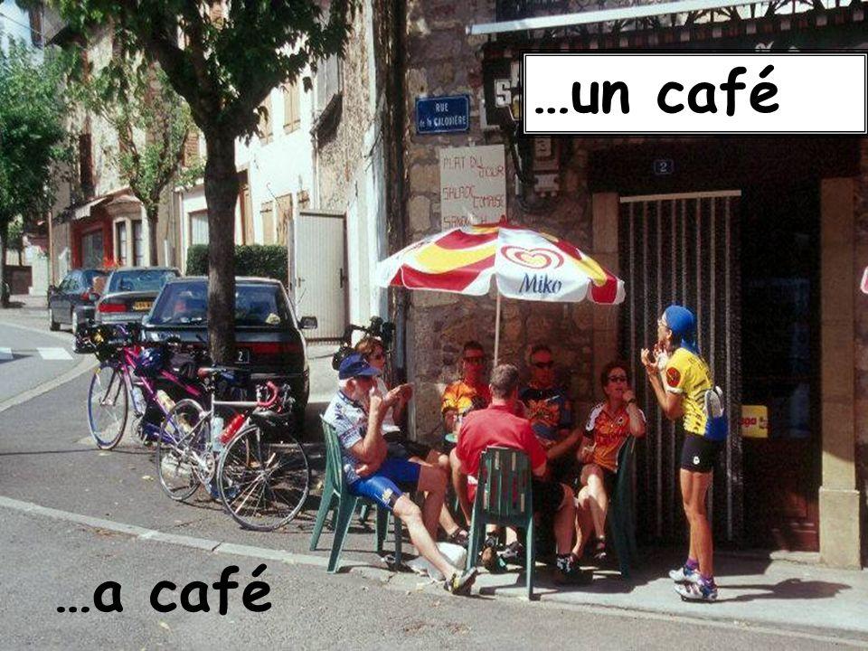 …a café …un café