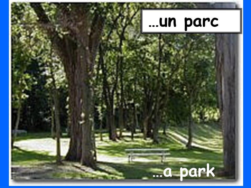 …a park …un parc