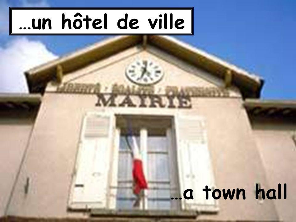 …a town hall …un hôtel de ville