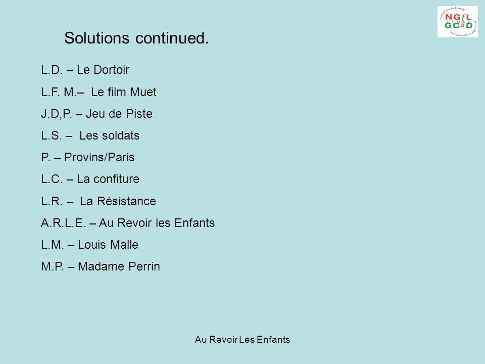 Au Revoir Les Enfants Solutions continued. L.D. – Le Dortoir L.F.