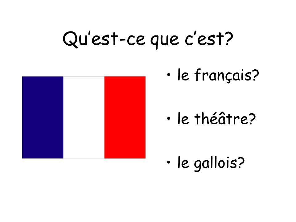 Quest-ce que cest? le français? le théâtre? le gallois?
