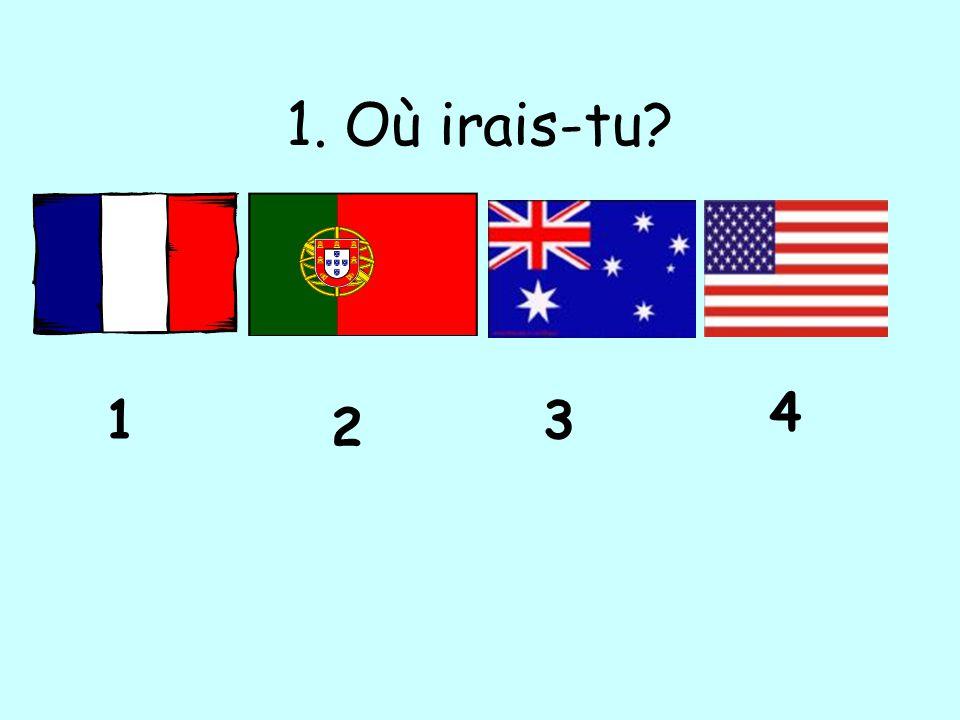 1. Où irais-tu? 1 2 3 4