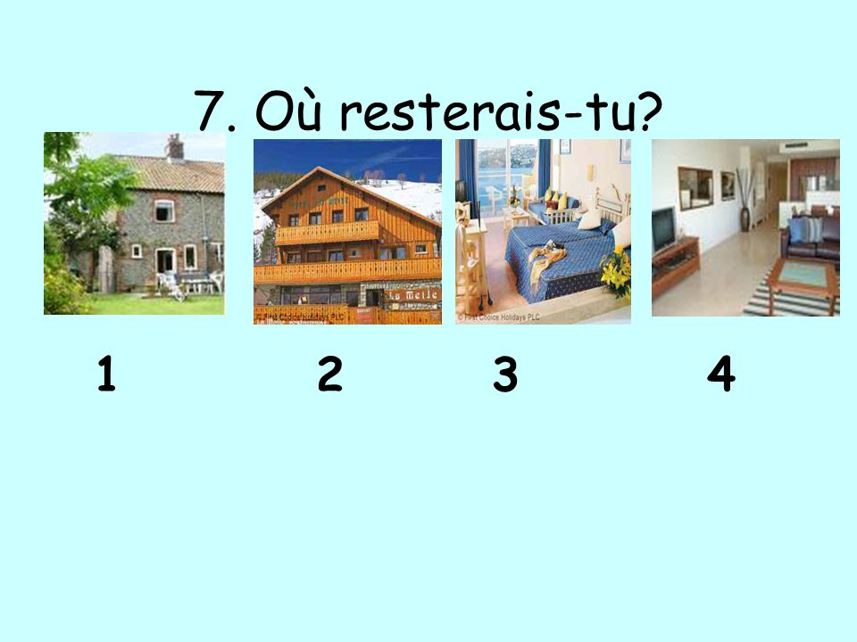 7. Où resterais-tu? 1243