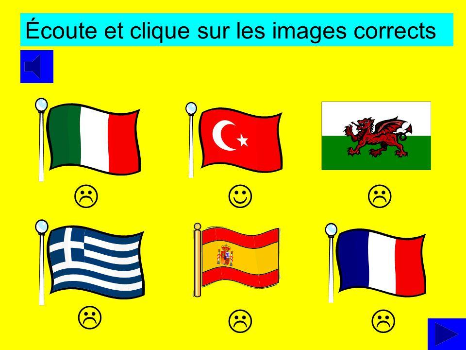 Écoute et clique sur les images corrects X