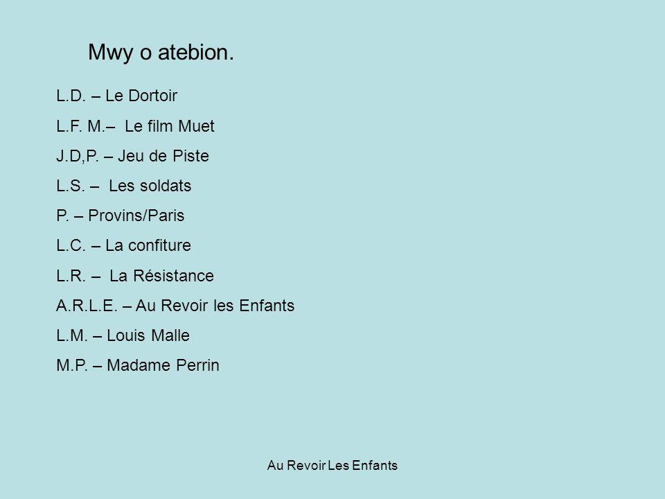 Au Revoir Les Enfants Mwy o atebion. L.D. – Le Dortoir L.F.