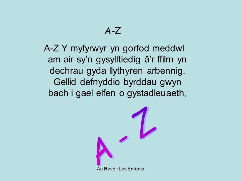 A-Z A-Z Y myfyrwyr yn gorfod meddwl am air syn gysylltiedig âr ffilm yn dechrau gyda llythyren arbennig.