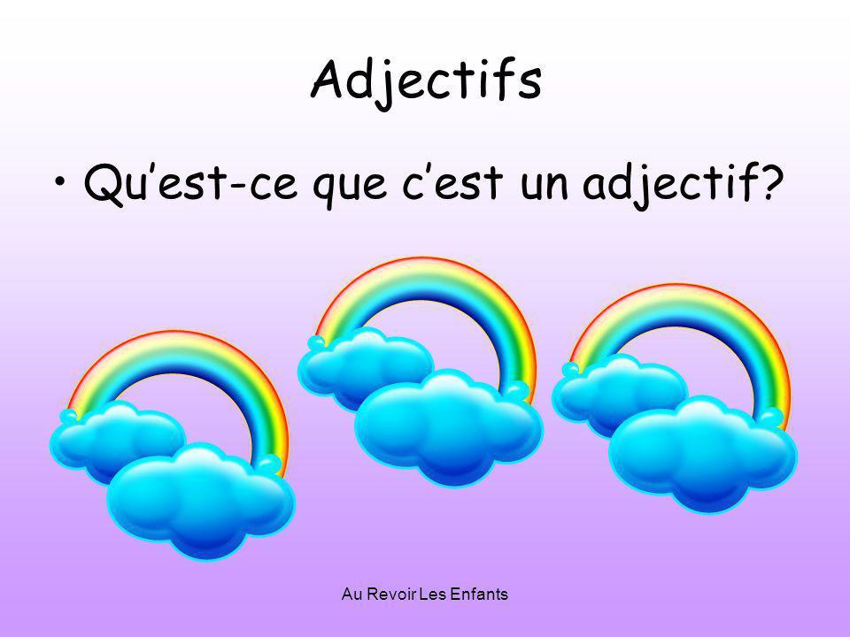 Au Revoir Les Enfants Adjectifs Quest-ce que cest un adjectif
