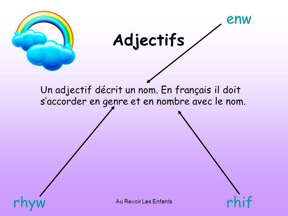 Au Revoir Les Enfants Adjectifs Un adjectif décrit un nom.