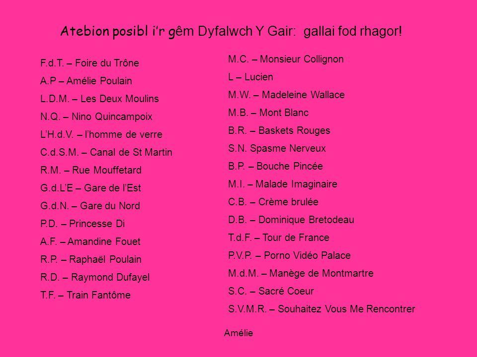 Amélie Atebion posibl ir g êm Dyfalwch Y Gair: gallai fod rhagor.