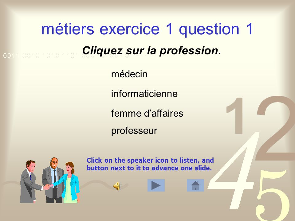 lieux de travail exercice 2 question 6 vrai faux cliquez Click on the speaker icon to listen, and button next to it to advance one slide.