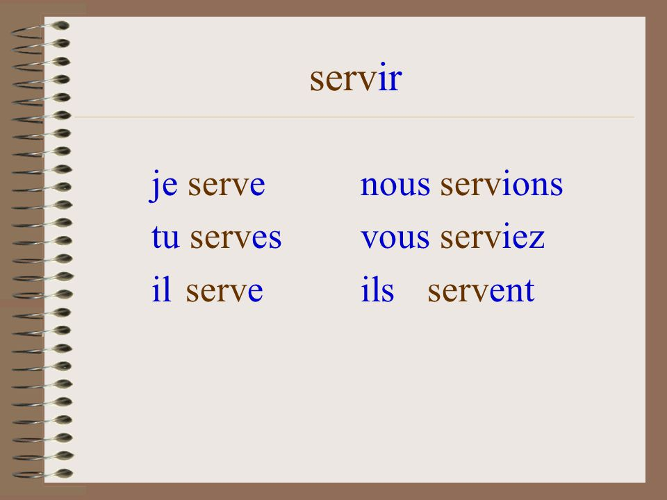 servir je serve nous servions tu serves vous serviez il serve ils servent