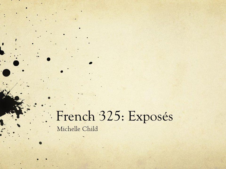 French 325: Exposés Michelle Child