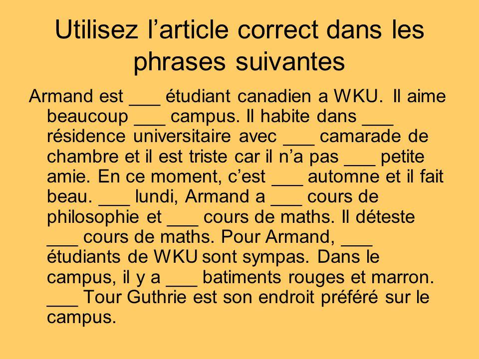 Utilisez larticle correct dans les phrases suivantes Armand est ___ étudiant canadien a WKU.