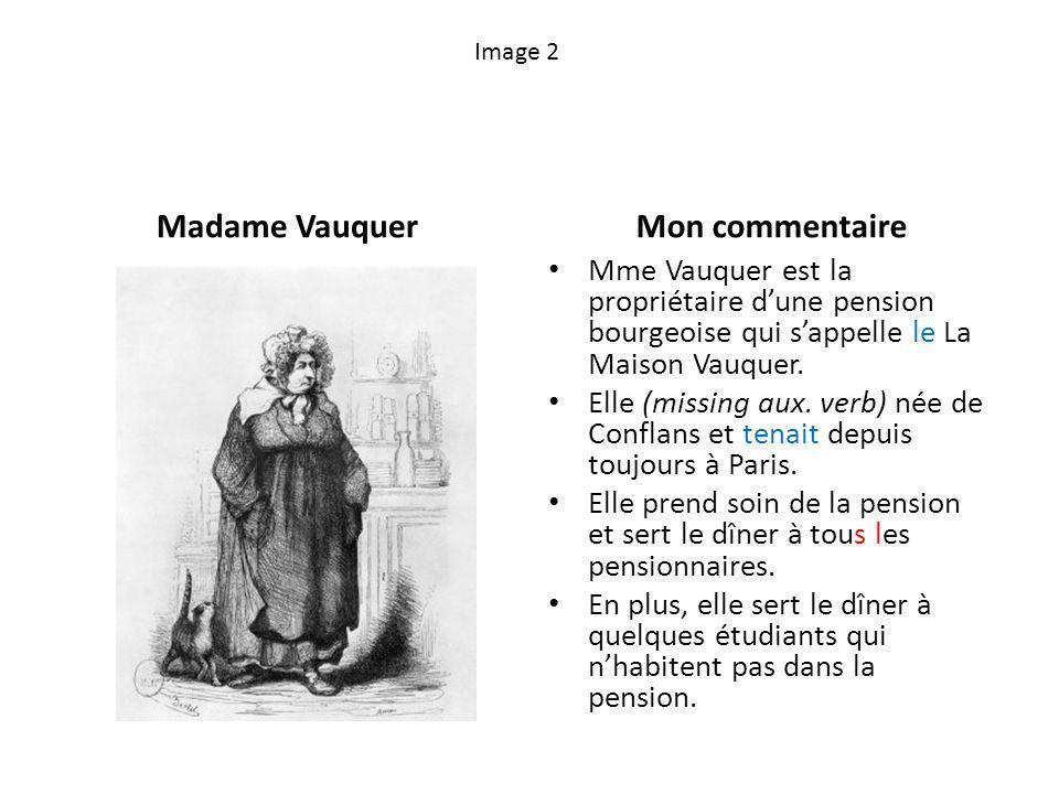 Image 2 Madame VauquerMon commentaire Mme Vauquer est la propriétaire dune pension bourgeoise qui sappelle le La Maison Vauquer.