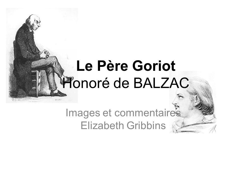 Le Père Goriot Honoré de BALZAC Images et commentaires Elizabeth Gribbins